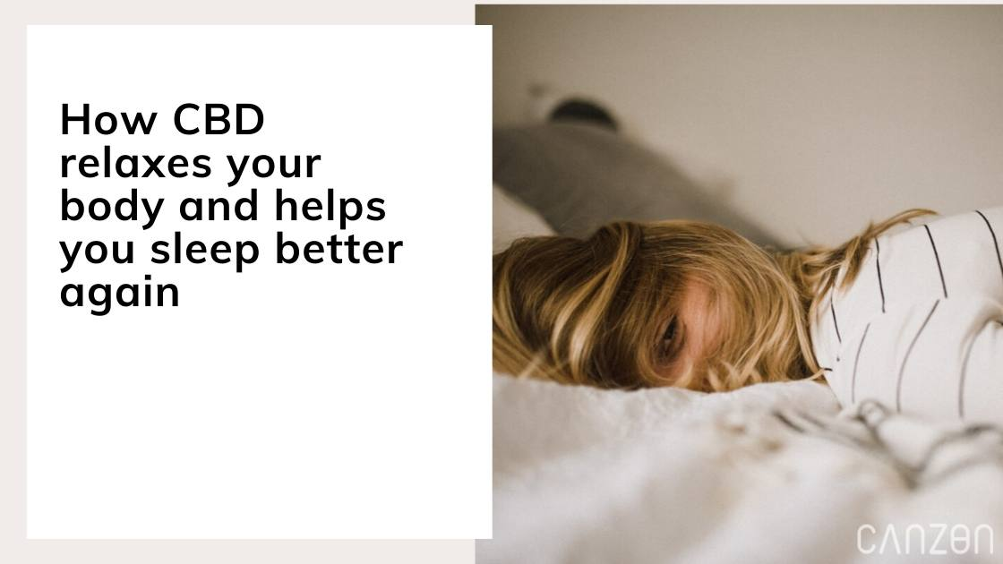 How CBD relaxes your body and helps you sleep better again