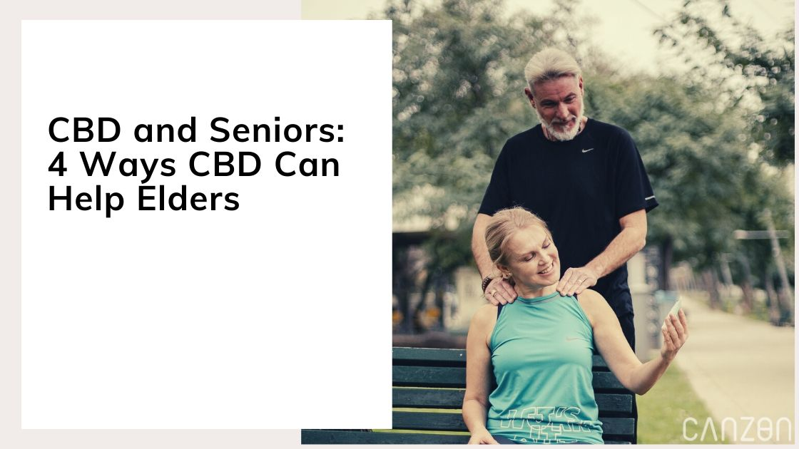 CBD and Seniors: 4 Ways CBD Can Help Elders