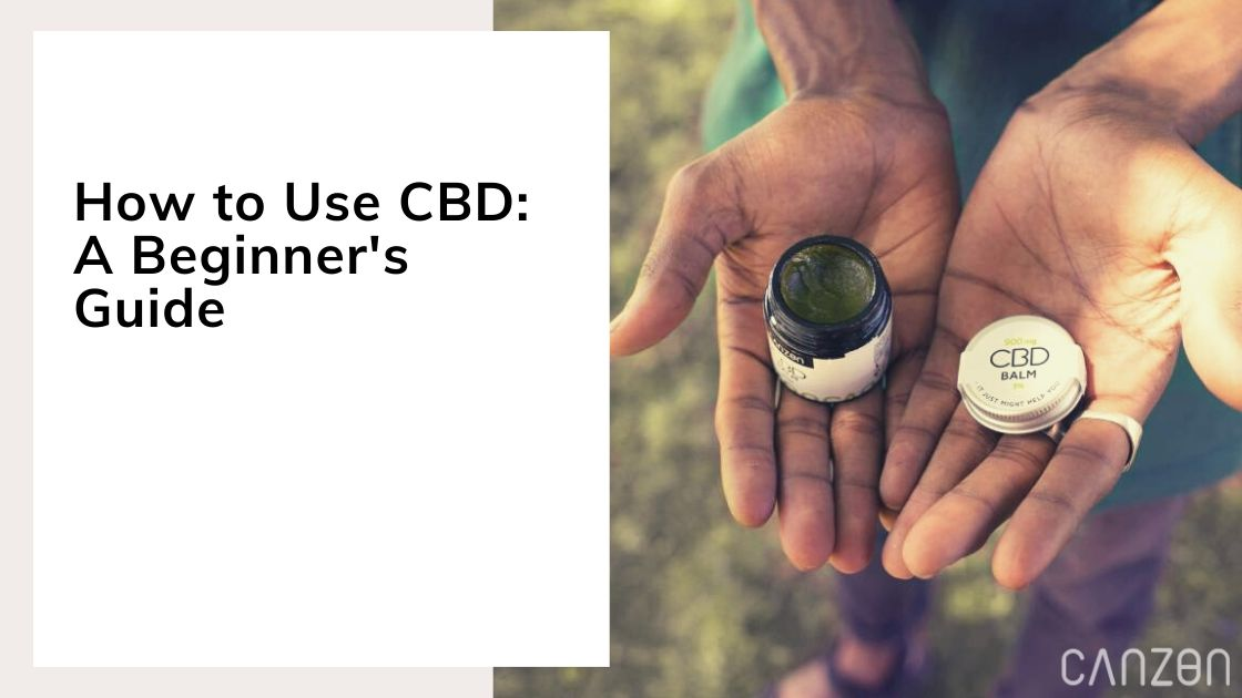 How to Use CBD: A Beginner's Guide