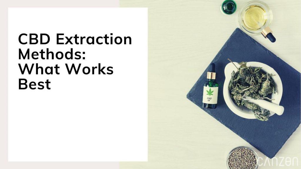 CBD Extraction Methods: What Works Best