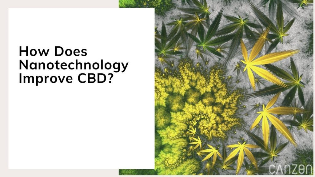 How Does Nanotechnology Improve CBD?