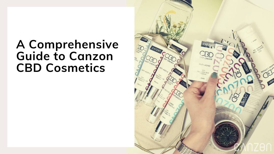 A Comprehensive Guide to Canzon CBD Cosmetics