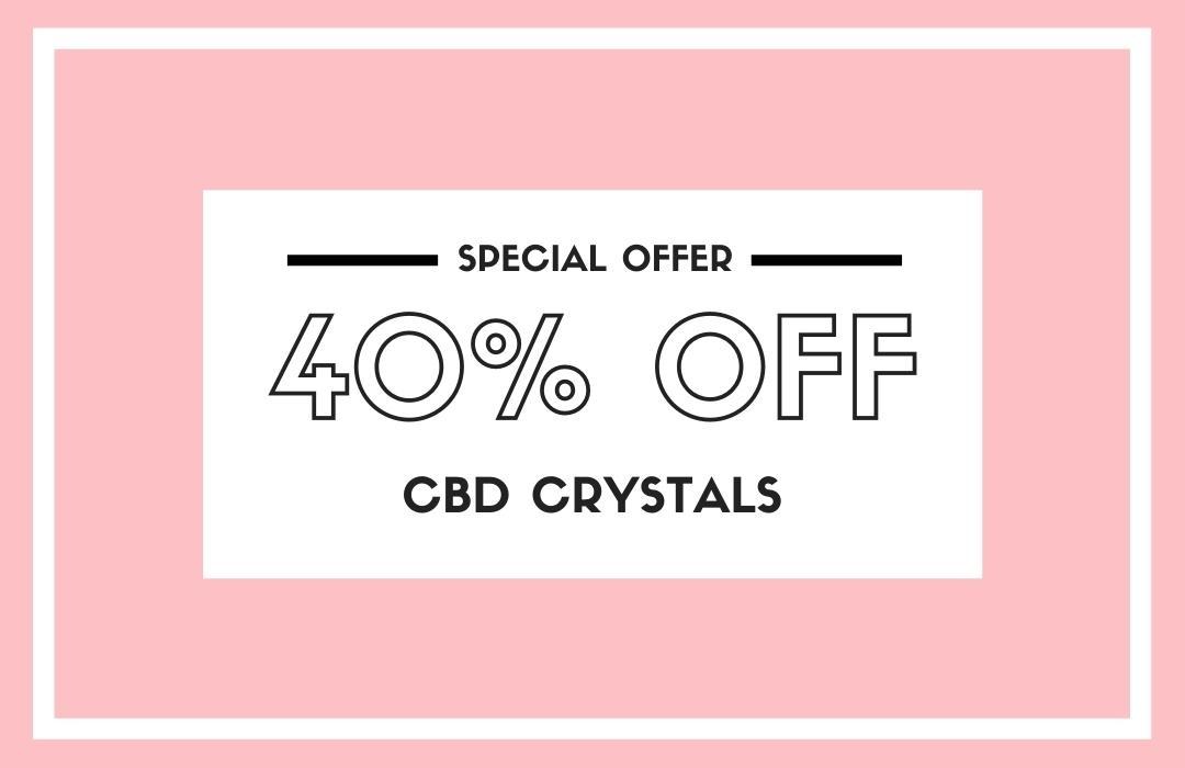 40% off CBD Crystals