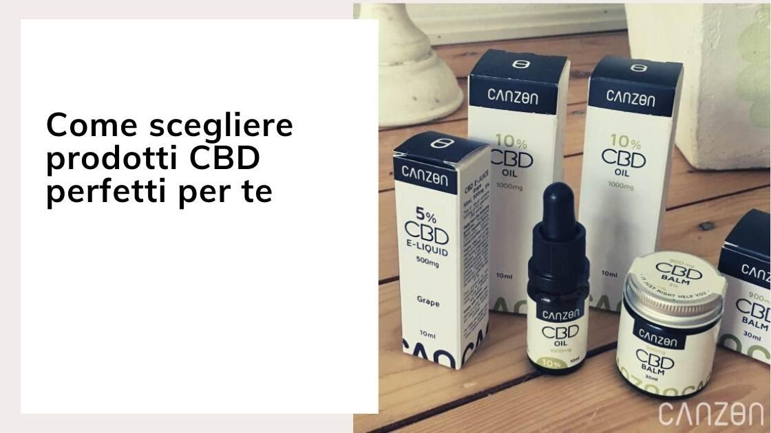 Come scegliere prodotti CBD perfetti per te