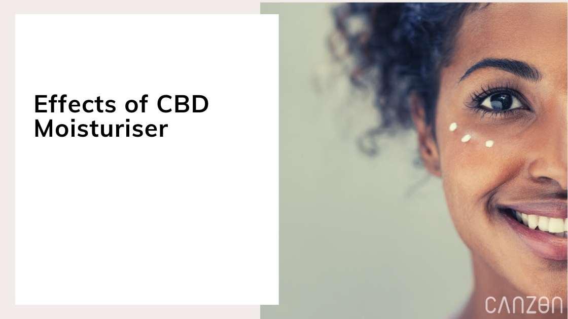 Effects of CBD Moisturiser