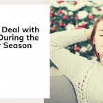 How to Deal with Stress During the Holiday Season