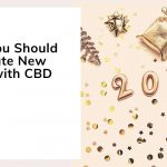 Why You Should Celebrate New Years with CBD