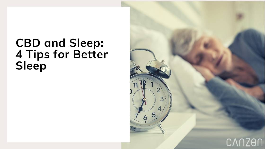 CBD and Sleep: 4 Tips for Better Sleep