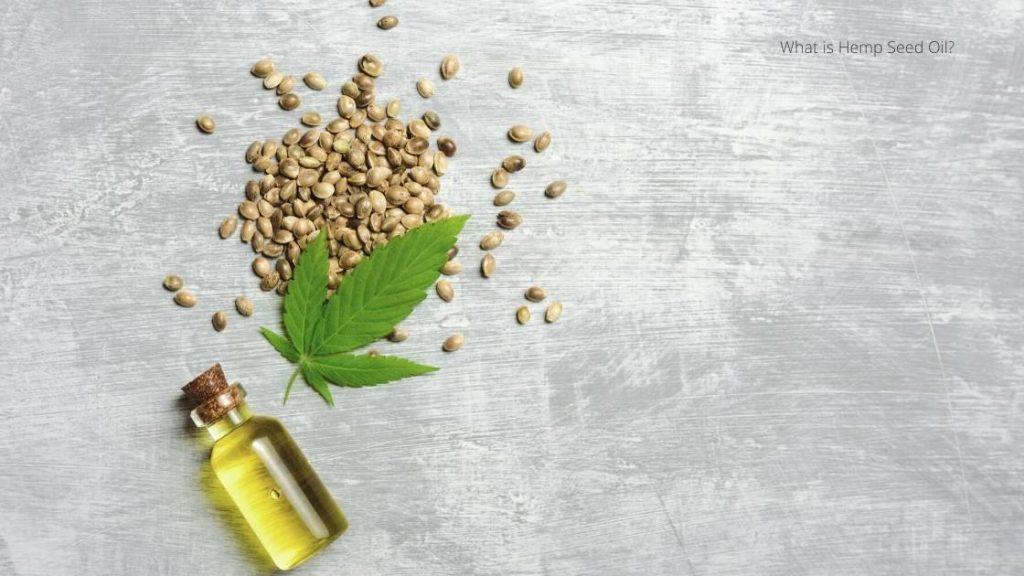 What is Hemp Seed Oil?