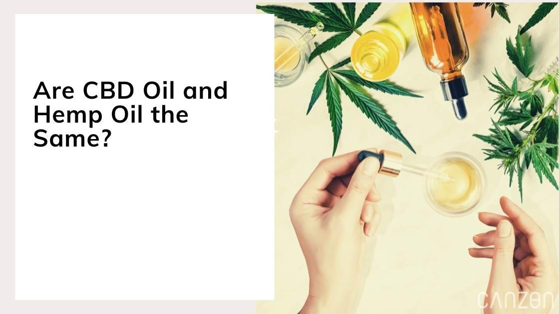 Are CBD Oil and Hemp Oil the Same?