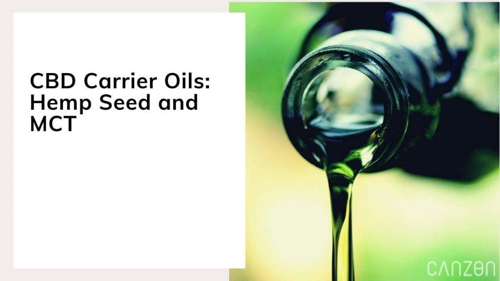 CBD Carrier Oils Hemp Seed and MCT