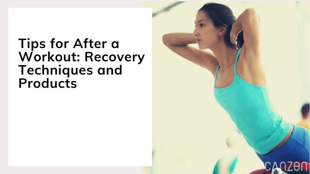 Tips for After a Workout: Recovery Techniques and Products